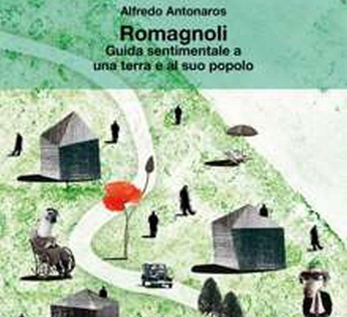 """""""Romagnoli. Guida sentimentale a una terra e al suo popolo"""""""