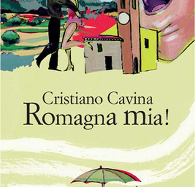 """""""Romagna mia!"""" di Cristiano Cavina"""