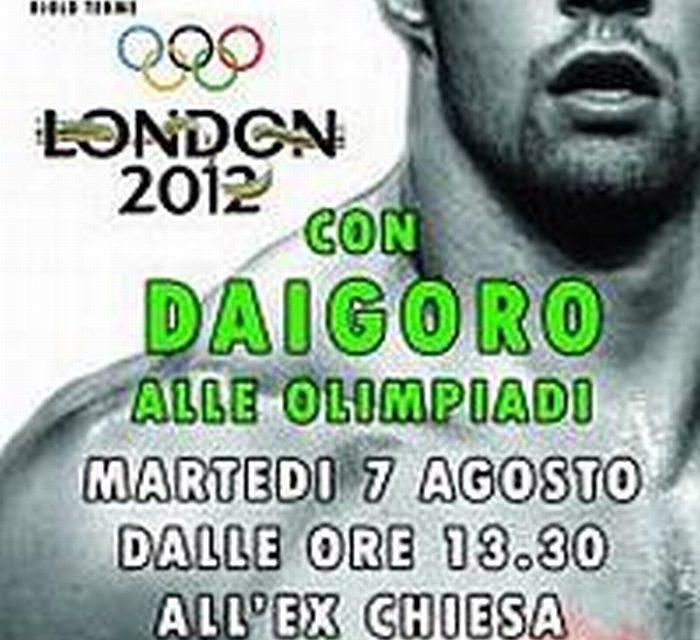 Olimpiadi Londra: martedì 7 agosto, il giorno di Daigoro Timoncini