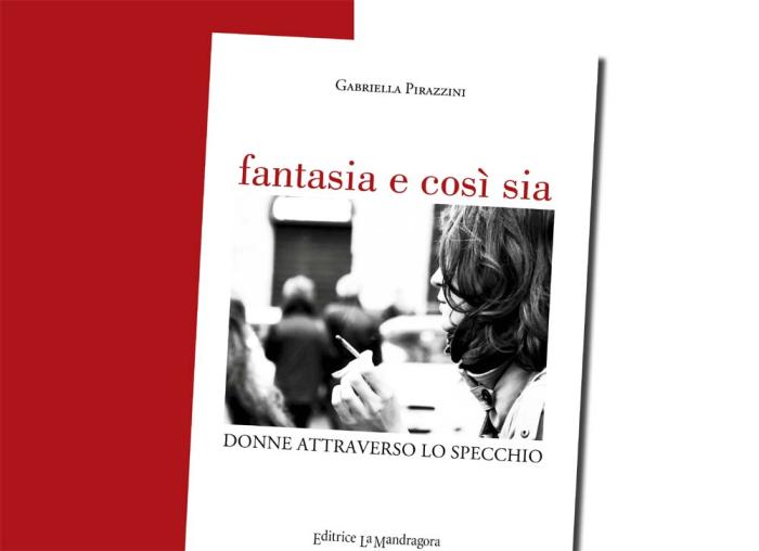 """Le """"Donne attraverso lo specchio"""" di Gabriella Pirazzini"""