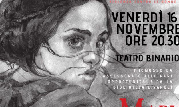 """""""Mary e il Mostro"""", uno spettacolo contro la violenza sulle donne"""