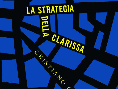 """LA NOVITA': """"La strategia della clarissa"""""""