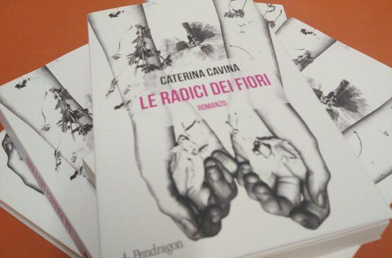 """Dalla regione: """"Le radici dei fiori"""" di Caterina Cavina"""