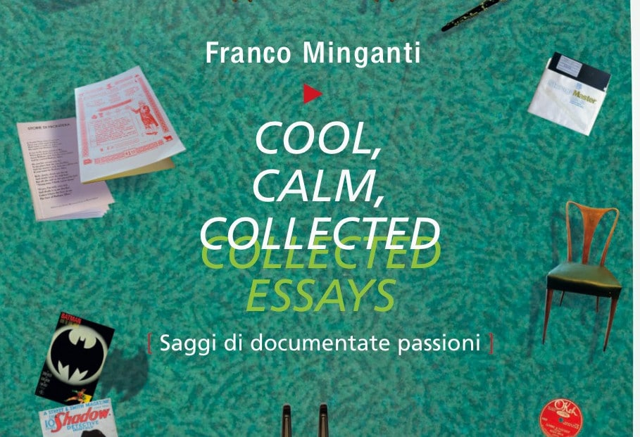 """Cool, calm, collected Essays"", le documentate passioni di Franco Minganti"