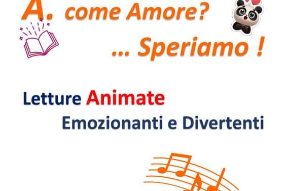 """""""A. come Amore?… Speriamo!"""": musica e letture animate"""